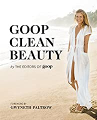 The ultimate beauty guide from the experts at GOOP--the trusted resource for healthy, mindful living, curated by Gwyneth Paltrow                 Millions of women around the world turn to the clean-living team at GOOP for beauty advice...