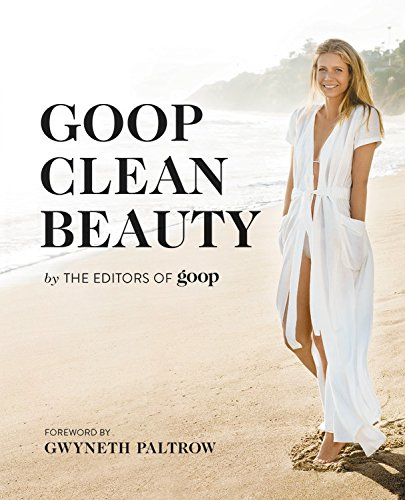 Goop Clean Beauty - Beauty Clean Natural