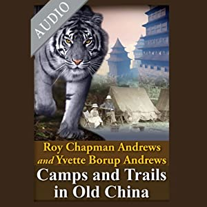 Camps and Trails in Old China Audiobook