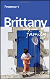 Frommer's Brittany with Your Family, Rhonda Carrier, 0470683872
