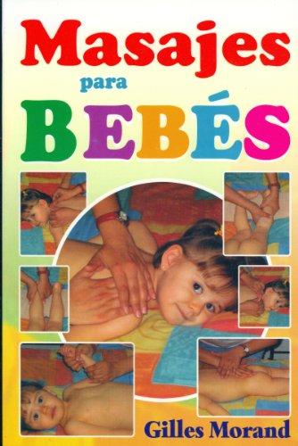 Masajes para Bebes (Coleccion Sanamente) (Spanish Edition)