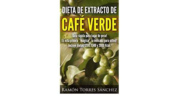 DIETA DE EXTRACTO DE CAFE VERDE (Spanish Edition) - Kindle edition by Ramon Torres Sanchez, pro ebookcovers. Health, Fitness & Dieting Kindle eBooks ...
