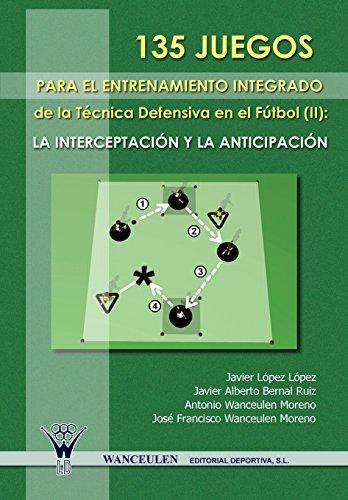 135 Juegos Para El Entrenamiento De La Tecnica Defensiva En El Futbol II (Spanish Edition) [Javier L?pez L?pez] (Tapa Blanda)