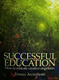 img - for Successful Education. How to Educate Creative Engineers book / textbook / text book