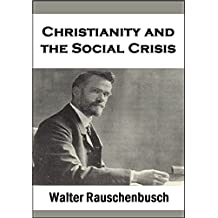 Christianity and the Social Crisis (1913)