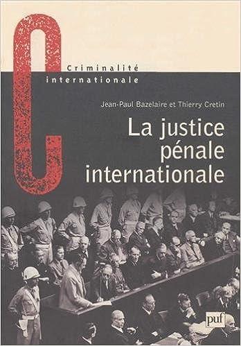 Livre La justice pénale internationale. : Son évolution, son avenir de Nuremberg à La Haye epub, pdf