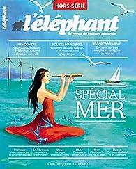 L'éléphant, hors-série : Spécial Mer par  L`Eléphant