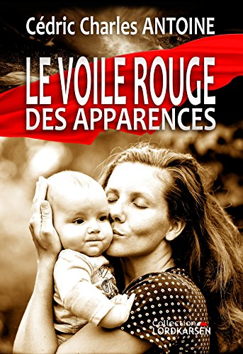 Le Voile rouge des apparences (French Edition)