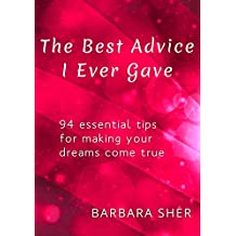 Amazon barbara sher books biography blog audiobooks kindle the best advice i ever gave 94 essential tips for making your dreams come true fandeluxe Choice Image