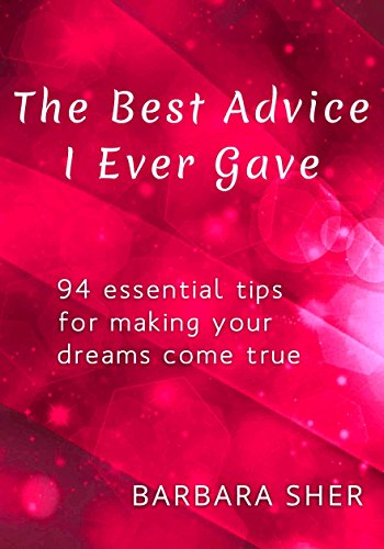Amazon the best advice i ever gave 94 essential tips for the best advice i ever gave 94 essential tips for making your dreams come true fandeluxe Image collections