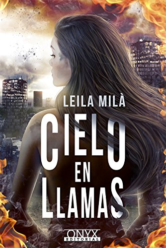 Cielo en llamas (Spanish Edition) de [Milà, Leila]