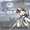 The Rules of Dreaming Audiobook by Bruce Hartman Narrated by Neal Arango