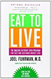 global weight loss program - Eat to Live: The Amazing Nutrient-Rich Program for Fast and Sustained Weight Loss, Revised Edition