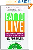 #10: Eat to Live: The Amazing Nutrient-Rich Program for Fast and Sustained Weight Loss, Revised Edition