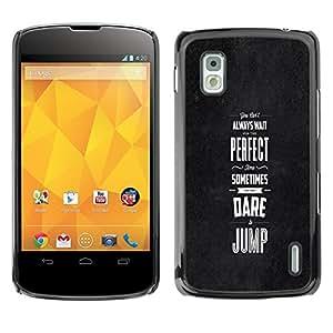 TopCaseStore / la caja del caucho duro de la cubierta de protección de la piel - Black Grey Dare Inspiring Message Perfect - LG Google Nexus 4 E960