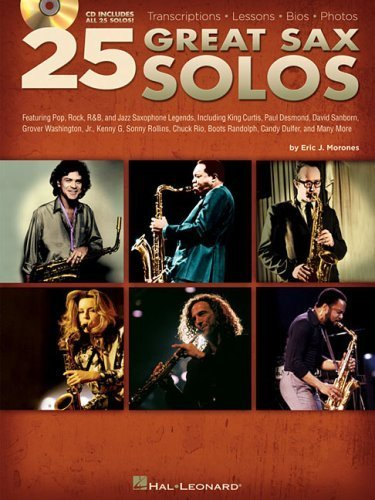 - 25 Great Sax Solos: Featuring Pop. Rock. R&B. and Jazz Saxophone Legends. Including King Curtis. Paul Desmond. David Sanborn. Grover Washi [With CD] by Eric J. Morones ( 2008 ) Paperback