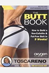 The Butt Book: How to Build a Non-Cellulite and Fat-Free Butt in 9 Weeks Paperback