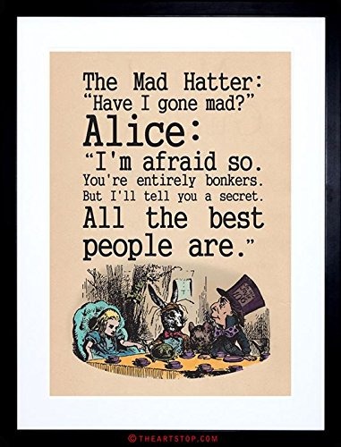 The Art Stop Quote Carroll Book Alice Wonderland MAD Hatter Tea Party Framed Print F97X9832