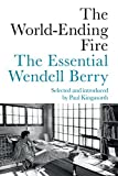 #1: The World-Ending Fire: The Essential Wendell Berry
