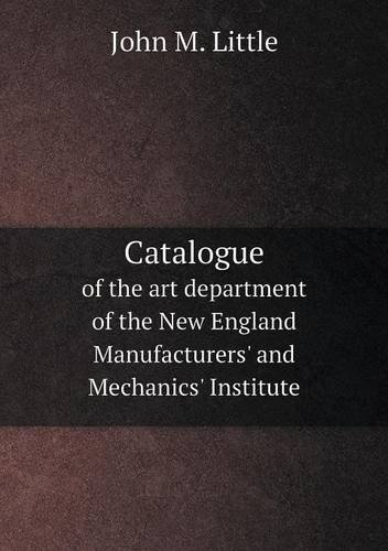 Catalogue of the art department of the New England Manufacturers' and Mechanics' Institute ebook