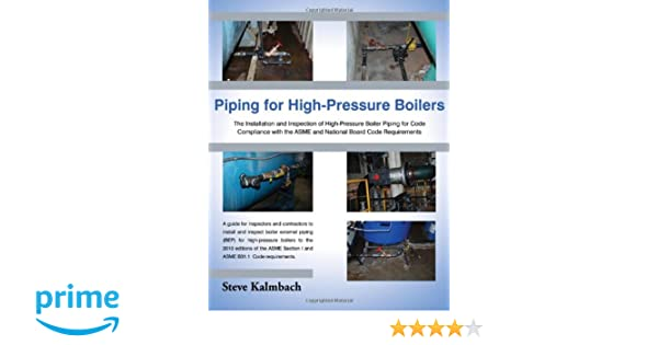Piping for High-Pressure Boilers: The Installation and Inspection of ...