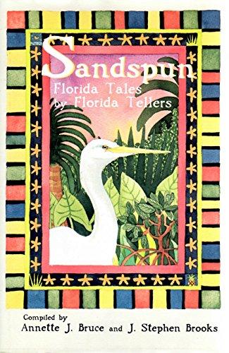 (Sandspun: Florida Tales by Florida Tellers)