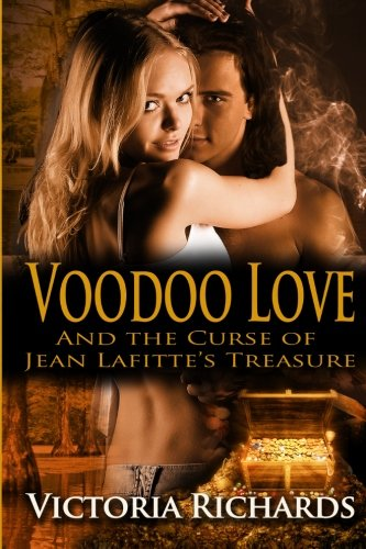 Voodoo Love: And the Curse of Jean Lafitte's