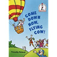 Come Down Now, Flying Cow