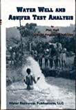 Water Well and Aquifer Test Analysis (Plus Computer Program), Hall, Phil, 0918334934