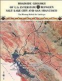 Roadside Geology of U. S. Interstate 80 Between Salt Lake City and San Francisco, W. Kenneth Hamblin and J. Keith Rigby, 0913312436