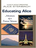 Educating Alice, Alice Steinbach, 0786269081
