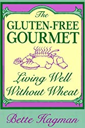 The Gluten Free Gourmet: Living Well Without Wheat