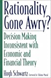 Rationality Gone Awry?, Hugh Schwartz, 027597104X