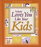 Nobody Loves You Like Your Kids, Jim Fletcher, 0892215666