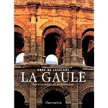 GAULE ARCHITECTURE ET CIVILISATION