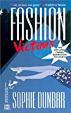 img - for Fashion Victims by Sophie Dunbar (2002-04-01) book / textbook / text book