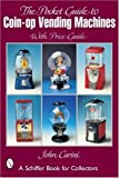 Pocket Guide to Coin-op Vending Machines Paperback August 30, 2002