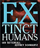 Extinct Humans, Ian Tattersall and Jeffrey Schwartz, 0813334829