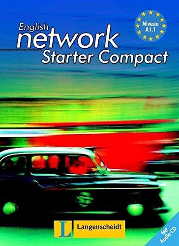 English Network Starter Compact - Student's Book mit Audio-CD: Kompaktkurs für sprachlerngewohnte Anfänger (English Network New Edition)