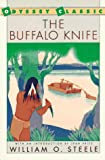 Buffalo Knife, William O. Steele, 0152132120