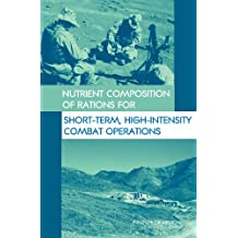 Nutrient Composition of Rations for Short-Term, High-Intensity Combat Operations