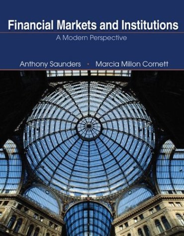 Financial Markets and Institutions: A Modern Perspective, Second Edition