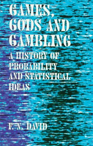 Games, Gods & Gambling: A History of Probability and Statistical Ideas