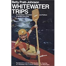 Whitewater Trips for Kayakers, Canoeists, and Rafters in British Columbia's Greater Vancouver Through Whistler and Thompson River Regions