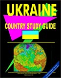 Ukraine Country Study Guide, Usa Ibp, 0739780034
