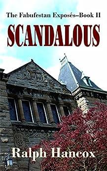 Scandalous: The Fabufestan Exposés–Book II by [Hancox, Ralph]