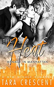 The Heat (A Ménage Romance) (Menage in Manhattan Book 2)