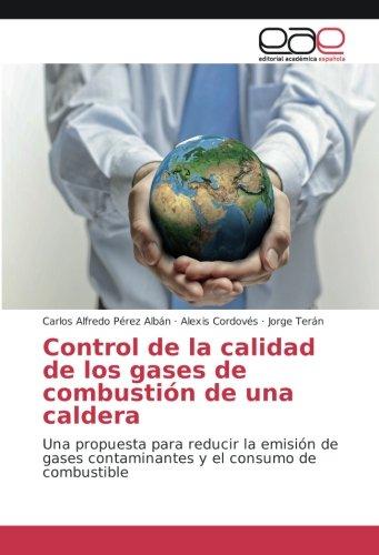 Control de la calidad de los gases de combustión de una caldera: Una propuesta para reducir la emisión de gases...