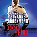 Some Kind of Hero Audiobook by Suzanne Brockmann Narrated by Bahni Turpin, Patrick Lawlor