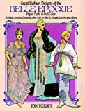 Great Fashion Designs of the Belle Epoque: Paper Dolls in Full Color